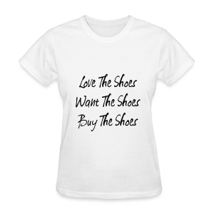 Love The Shoes - Women's T-Shirt