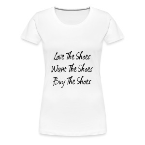 Love The Shoes - Women's Premium T-Shirt