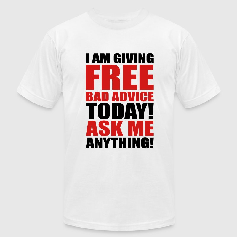 free bad advice  T-Shirts - Men's T-Shirt by American Apparel