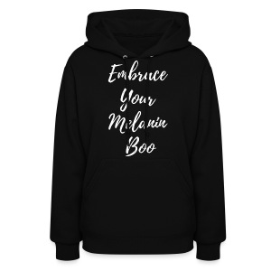 Embrace Your Melanin Boo - Women's Hoodie