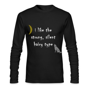 I Like the Strong Silent Hairy Type - Men's Long Sleeve T-Shirt by Next Level
