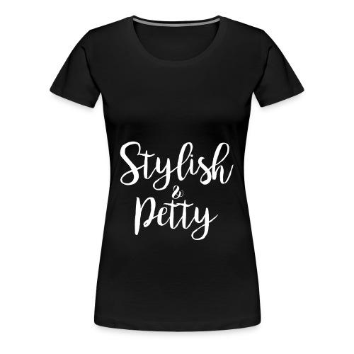Stylish & Petty Tote - Women's Premium T-Shirt