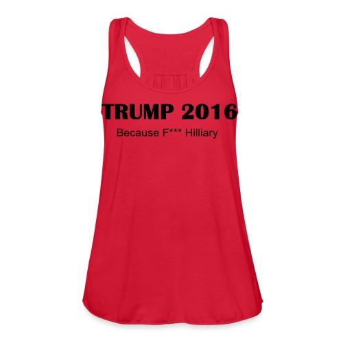 Trump F Hilliary Ladies Tshirt Red - Women's Flowy Tank Top by Bella