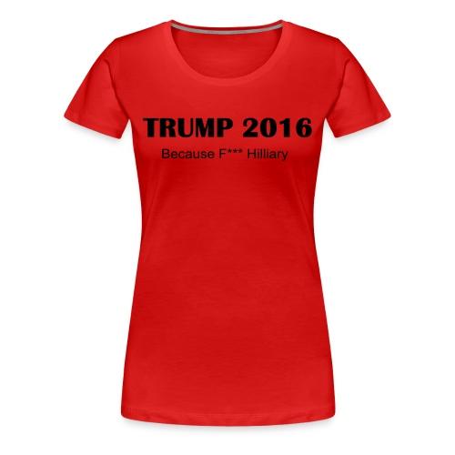 Trump F Hilliary Ladies Tshirt Red - Women's Premium T-Shirt