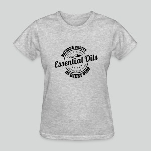 Women's T-Shirt: Essential Oils - Natures Purity In Every Drop - Women's T-Shirt