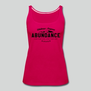Women's T-shirt: Abundance - A Way of Life - Women's Premium Tank Top