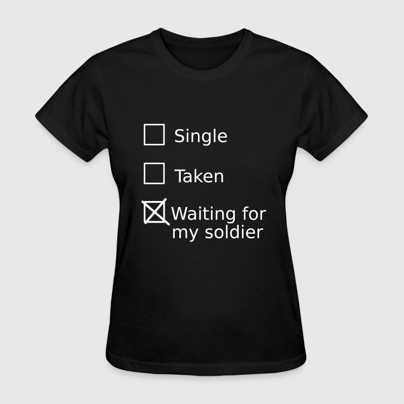 Single Taken Waiting For My Soldier T-Shirts - Women's T-Shirt