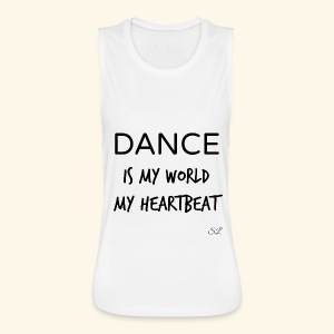 DANCE Is My World T-shirt by Stephanie Lahart  - Women's Flowy Muscle Tank by Bella