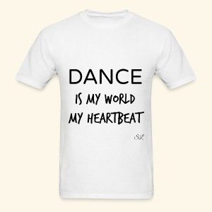 DANCE Is My World T-shirt by Stephanie Lahart  - Men's T-Shirt