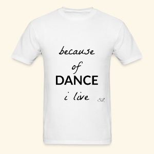 Live to DANCE T-shirt by Stephanie Lahart  - Men's T-Shirt