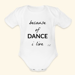 Live to DANCE T-shirt by Stephanie Lahart  - Short Sleeve Baby Bodysuit
