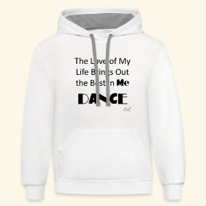 Love of My Life Dance T-shirt by Stephanie Lahart - Contrast Hoodie