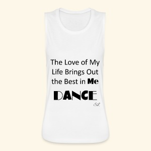 Love of My Life Dance T-shirt by Stephanie Lahart - Women's Flowy Muscle Tank by Bella
