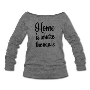 Home is where the van is - Women's Wideneck Sweatshirt