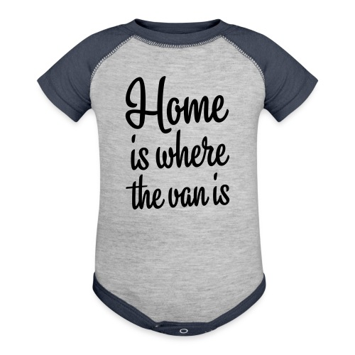 Home is where the van is - Contrast Baby Bodysuit