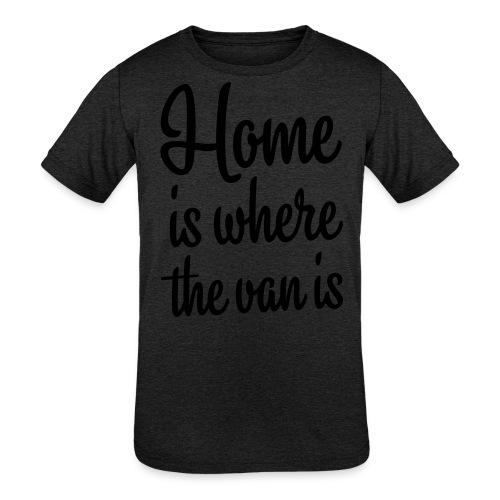 Home is where the van is - Kids' Tri-Blend T-Shirt