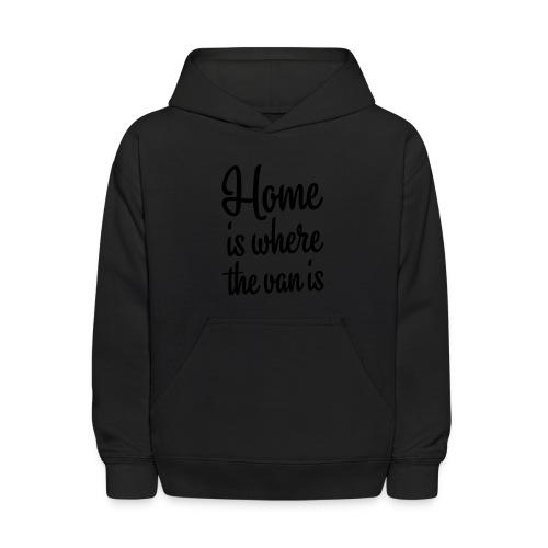 Home is where the van is - Kids' Hoodie