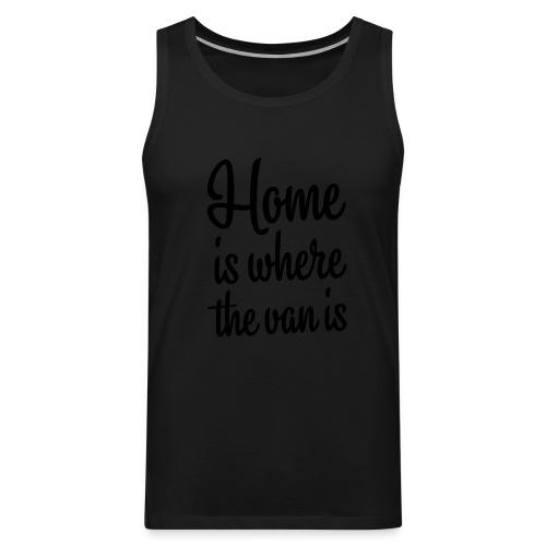 Home is where the van is - Men's Premium Tank