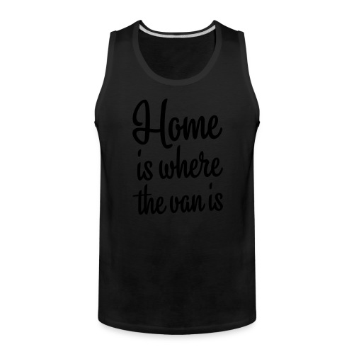 Home is where the van is - Men's Premium Tank