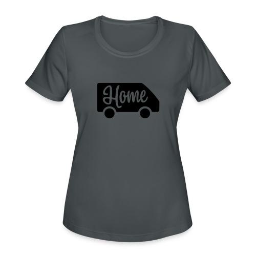 Home in a van - Women's Moisture Wicking Performance T-Shirt