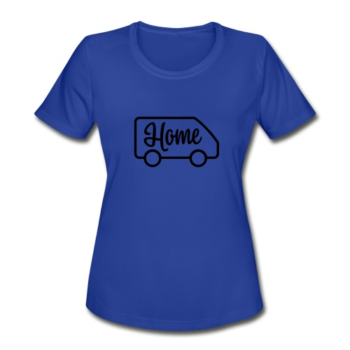 Home in a van - Women's Moisture Wicking Performance T-Shirt