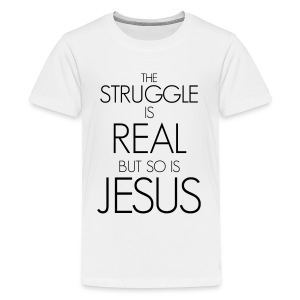 The Struggle is real, but so is Jesus - Kids' Premium T-Shirt