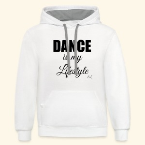 DANCE is my Lifestyle T-shirt by Stephanie Lahart - Contrast Hoodie