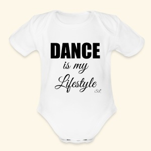 DANCE is my Lifestyle T-shirt by Stephanie Lahart - Short Sleeve Baby Bodysuit