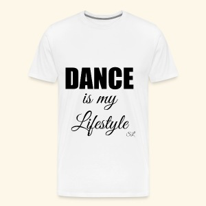 DANCE is my Lifestyle T-shirt by Stephanie Lahart - Men's Premium T-Shirt