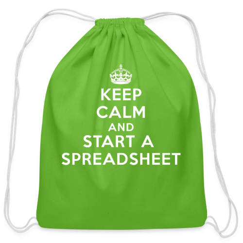 Keep calm and start a spreadsheet white - Cotton Drawstring Bag