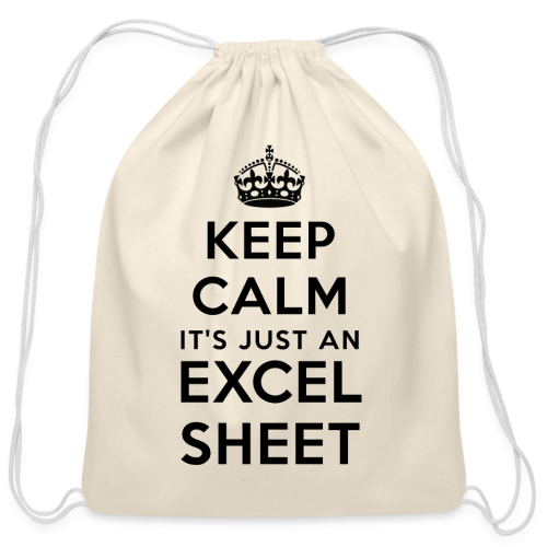 Keep calm it's just an Excel sheet black - Cotton Drawstring Bag