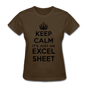 Keep calm it's just an Excel sheet black - Women's T-Shirt