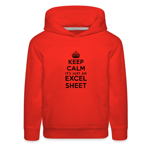 Keep calm it's just an Excel sheet black - Kids' Premium Hoodie