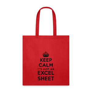 Keep calm it's just an Excel sheet black - Tote Bag
