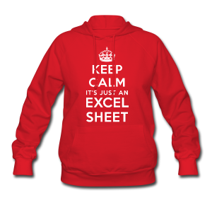 Keep calm it's just an Excel sheet white - Women's Hoodie