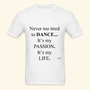 DANCE is My Passion T-shirt by Stephanie Lahart - Men's T-Shirt