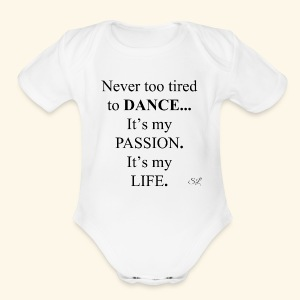 DANCE is My Passion T-shirt by Stephanie Lahart - Short Sleeve Baby Bodysuit