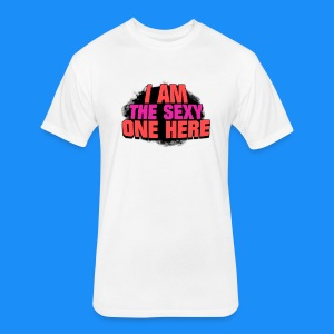 I Am The Sexy One Here (Man's T-Shirt) - Fitted Cotton/Poly T-Shirt by Next Level