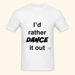 DANCE it out T-shirt by Stephanie Lahart  - Men's T-Shirt