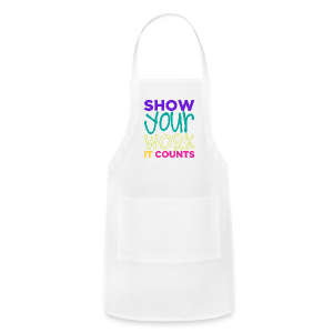 Show Your Work It Counts - Adjustable Apron