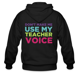 Don't Make Me Use My Teacher Voice - Men's Zip Hoodie
