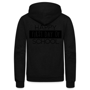 Happy First Day of School - Unisex Fleece Zip Hoodie