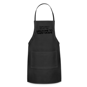 Second Grade Is SO Last Year... Welcome to Third Grade - Adjustable Apron