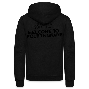 Third Grade Is SO Last Year... Welcome to Fourth Grade - Unisex Fleece Zip Hoodie