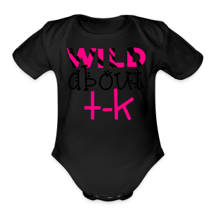 Wild About TK (Transitional Kindergarten) - Short Sleeve Baby Bodysuit