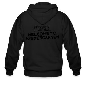 Preschool Is SO Last Year... Welcome to Kindergarten - Men's Zip Hoodie