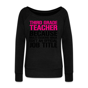 Third Grade Teacher... Ninja Isn't an Official Job Title | White + Metallic Silver - Women's Wideneck Sweatshirt