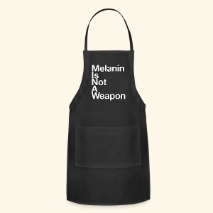 Melanin Is Not A Weapon - Adjustable Apron