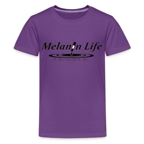 Ladies Melanin Life T shirt - Kids' Premium T-Shirt