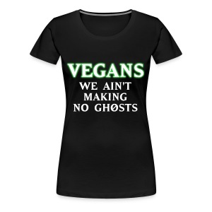 No Ghosts - Women's Premium T-Shirt